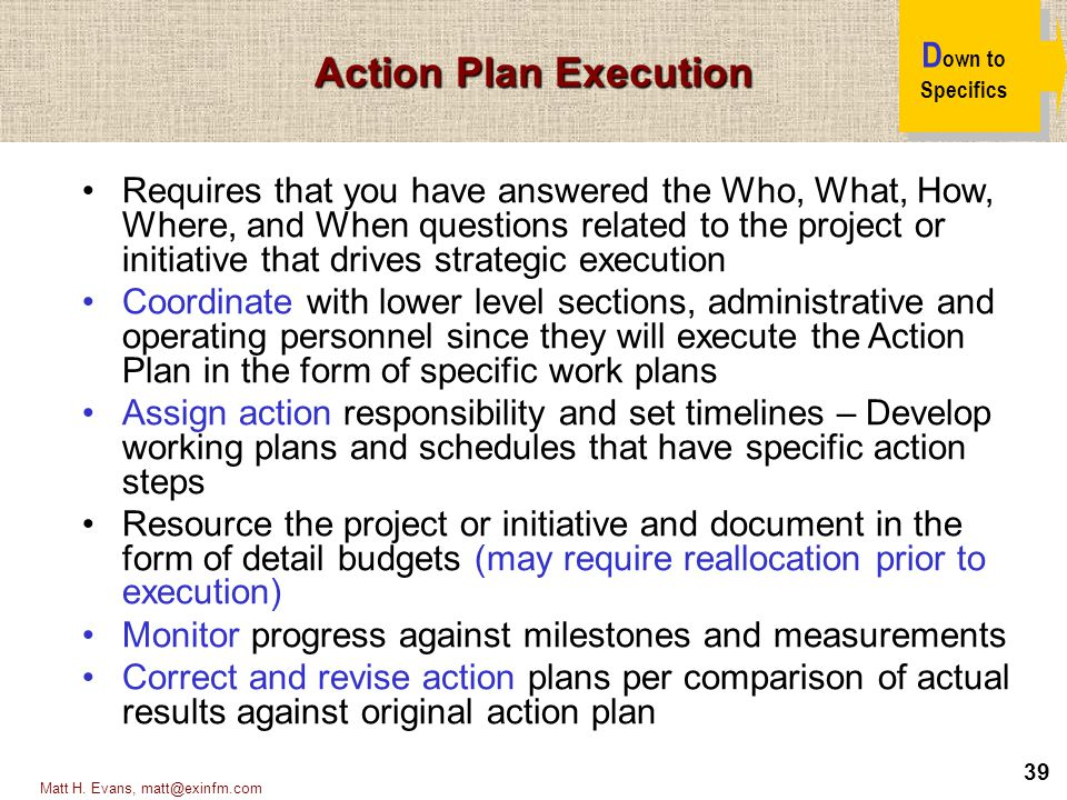 Action Plan Execution Down to Specifics