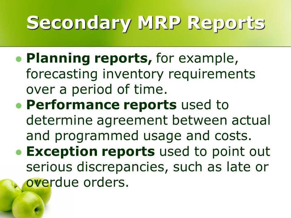 Secondary MRP Reports Planning reports, for example, forecasting inventory requirements over a period of time.