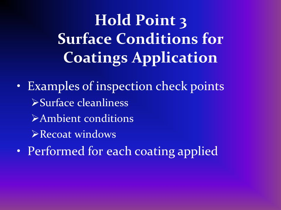 Hold Point 3 Surface Conditions for Coatings Application