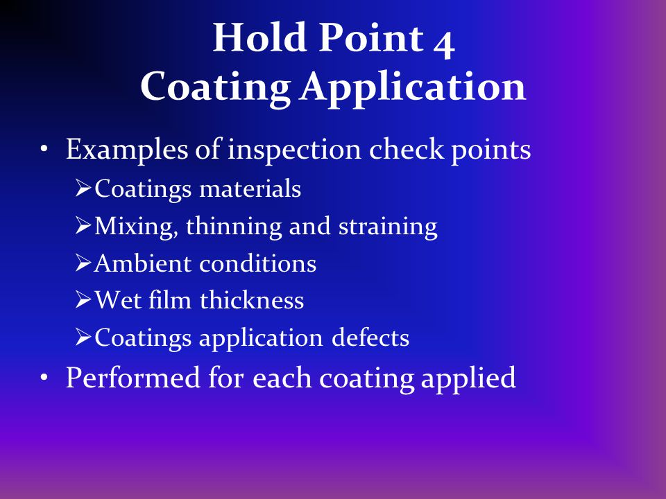 Hold Point 4 Coating Application