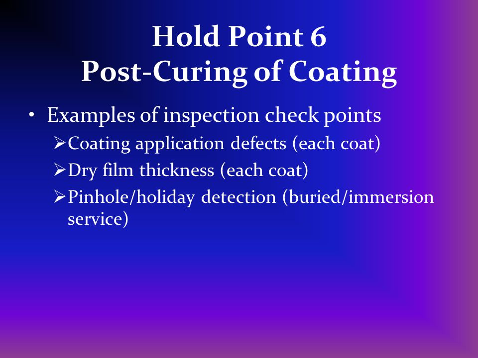 Hold Point 6 Post-Curing of Coating