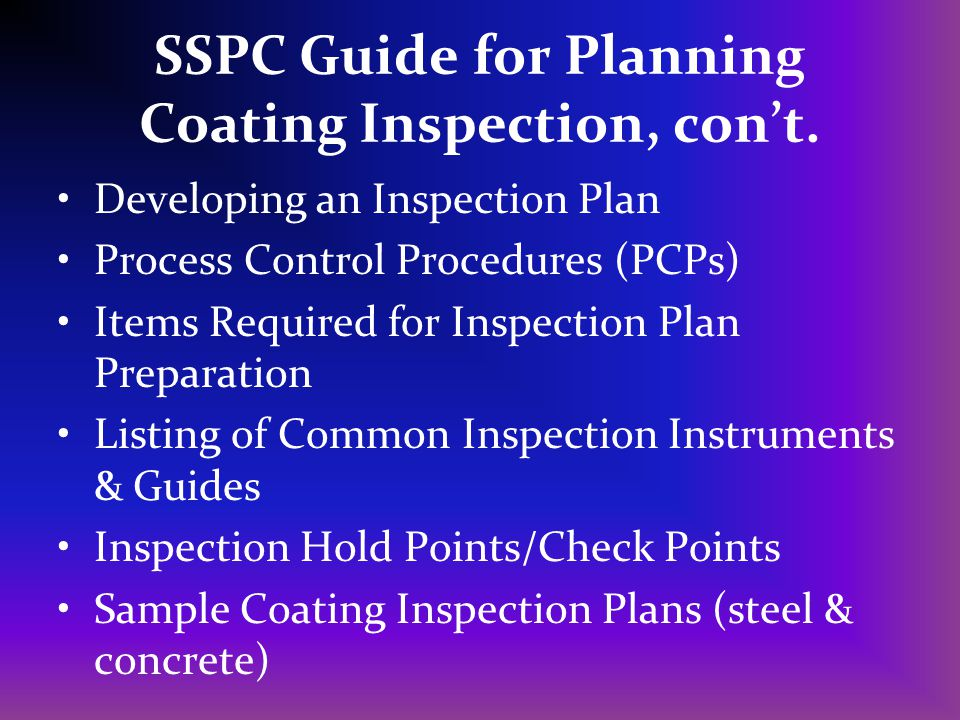 SSPC Guide for Planning Coating Inspection, con't.