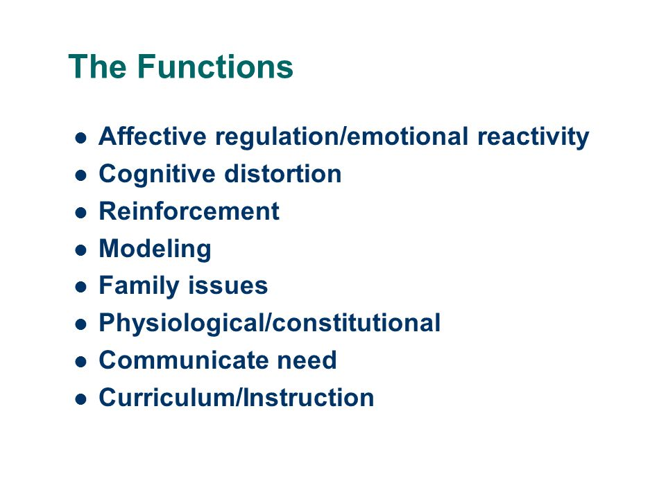 The Functions Affective regulation/emotional reactivity