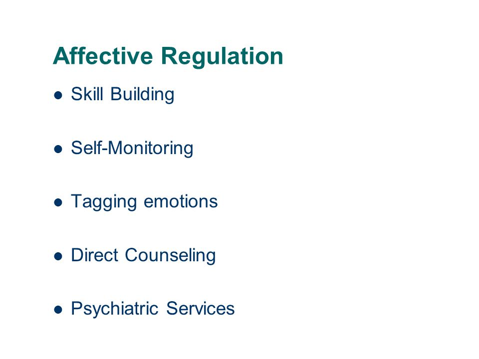 Affective Regulation Skill Building Self-Monitoring Tagging emotions