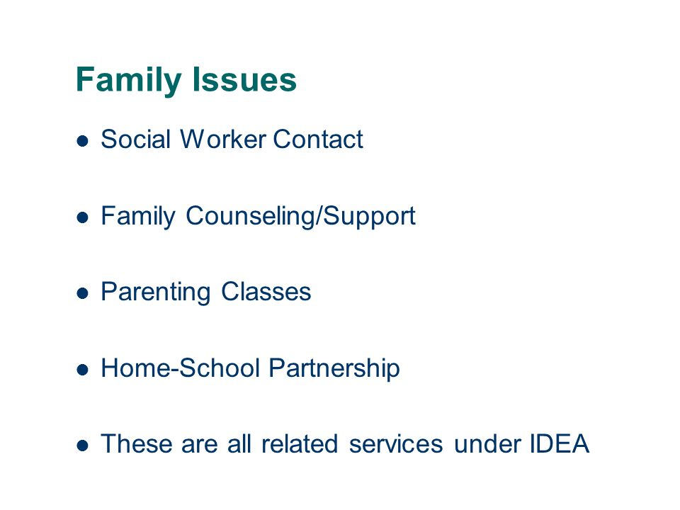 Family Issues Social Worker Contact Family Counseling/Support