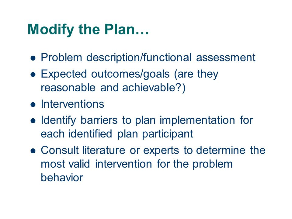 Modify the Plan… Problem description/functional assessment