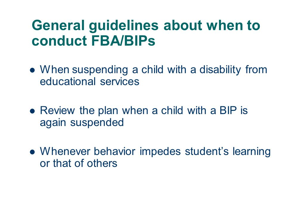 General guidelines about when to conduct FBA/BIPs