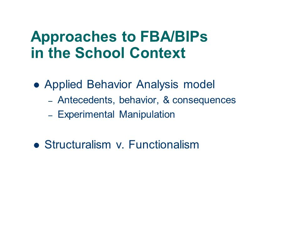 Approaches to FBA/BIPs in the School Context