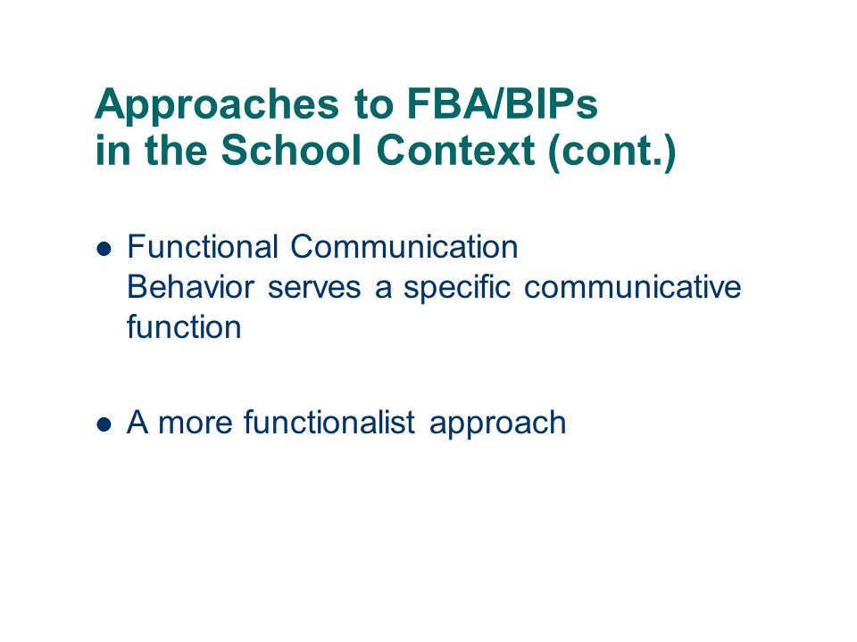 Approaches to FBA/BIPs in the School Context (cont.)