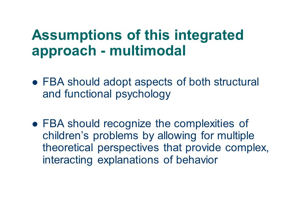 Assumptions of this integrated approach - multimodal