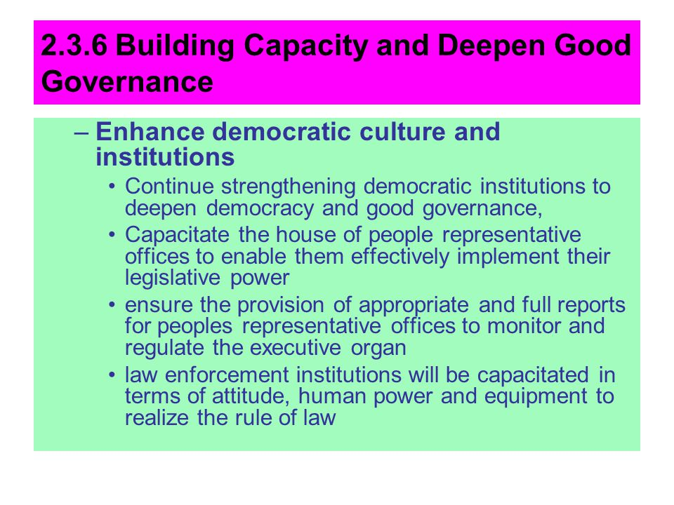 2.3.6 Building Capacity and Deepen Good Governance