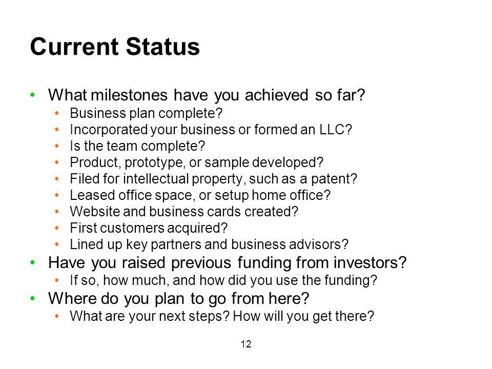 Current Status What milestones have you achieved so far
