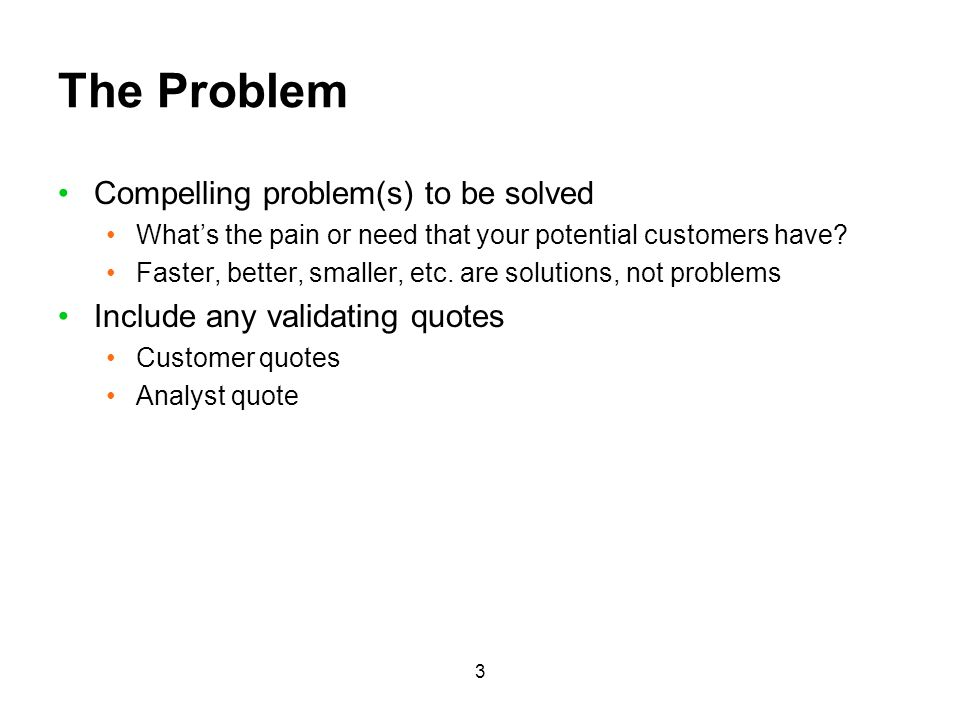 The Problem Compelling problem(s) to be solved