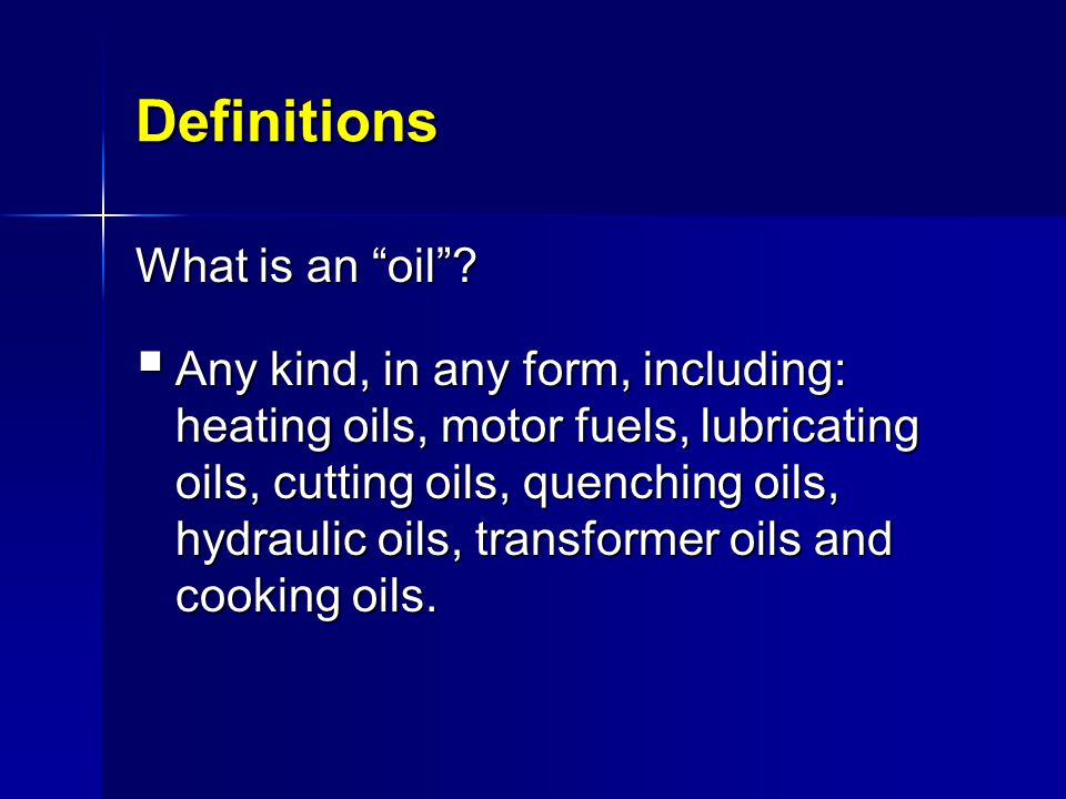 Definitions What is an oil