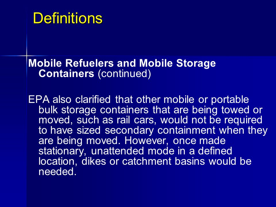Definitions Mobile Refuelers and Mobile Storage Containers (continued)
