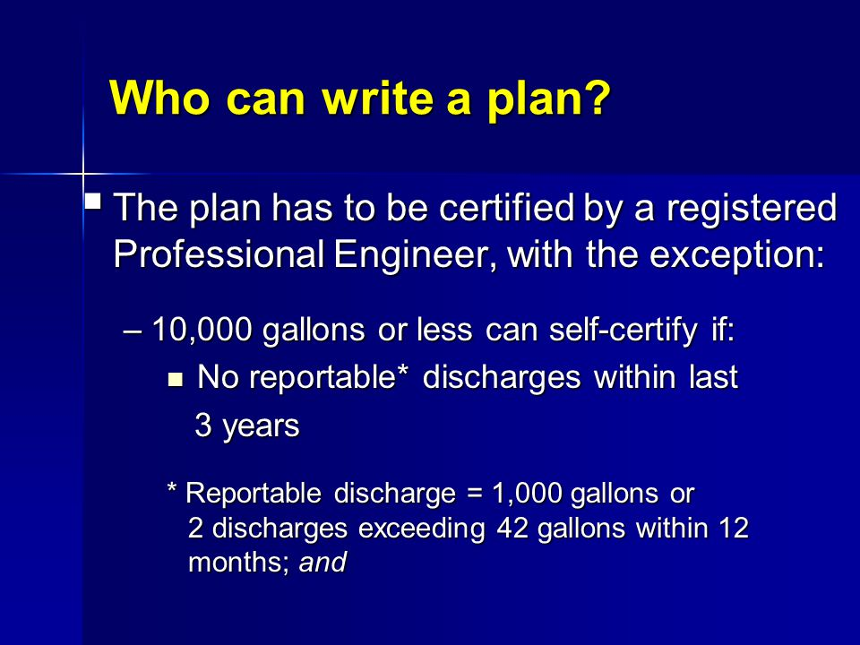 Who can write a plan The plan has to be certified by a registered Professional Engineer, with the exception: