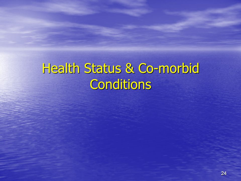 Health Status & Co-morbid Conditions