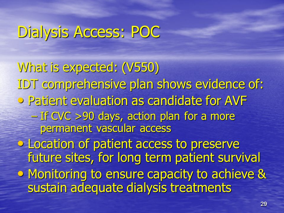 Dialysis Access: POC What is expected: (V550)