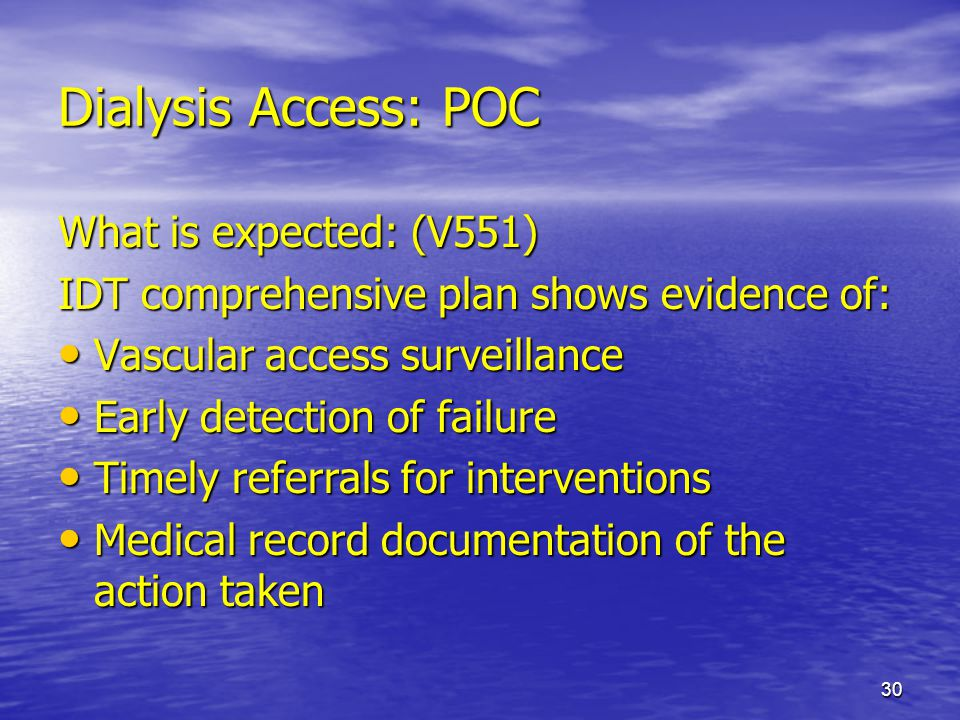 Dialysis Access: POC What is expected: (V551)