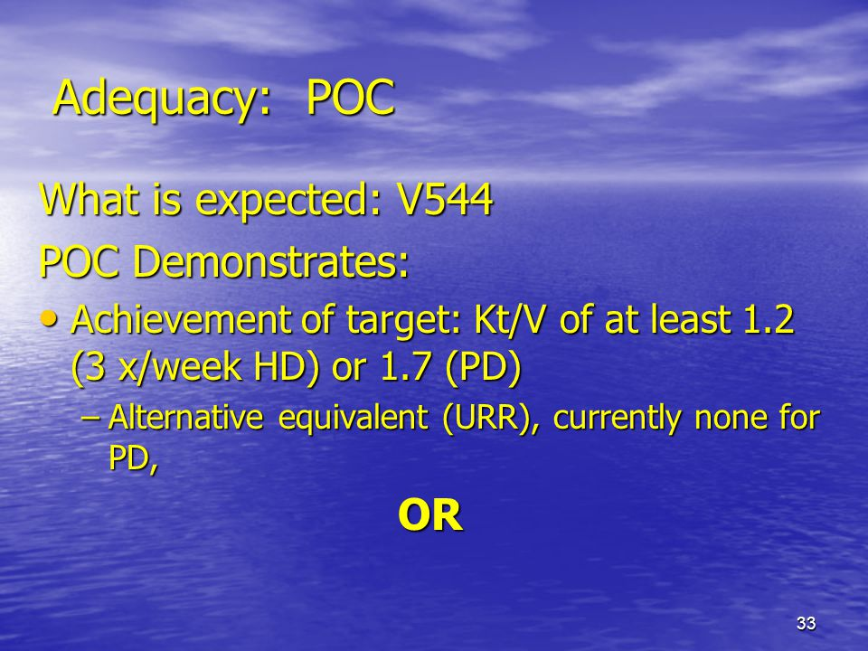 Adequacy: POC What is expected: V544 POC Demonstrates: OR