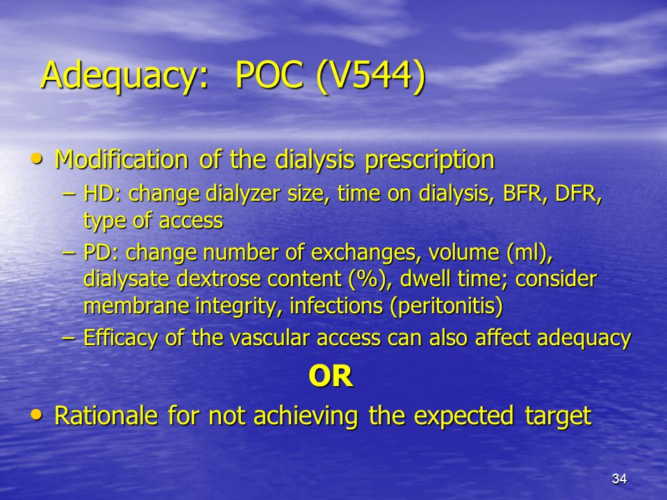 Adequacy: POC (V544) OR Modification of the dialysis prescription