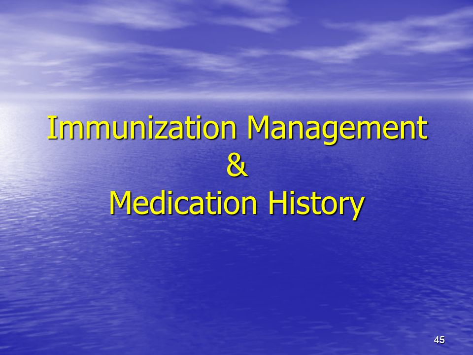 Immunization Management & Medication History