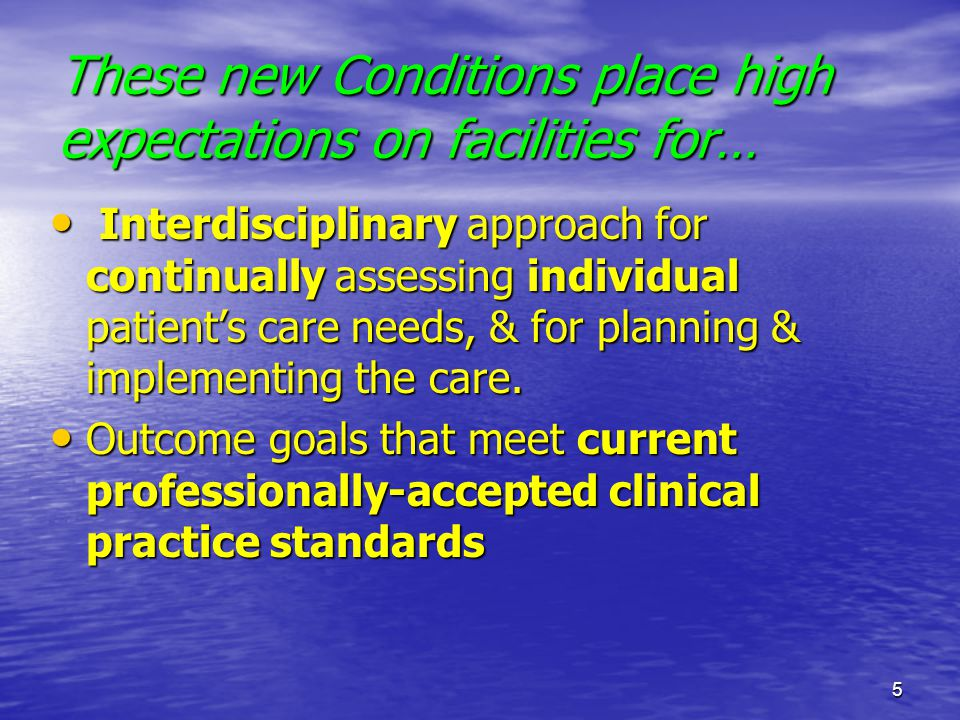 These new Conditions place high expectations on facilities for…