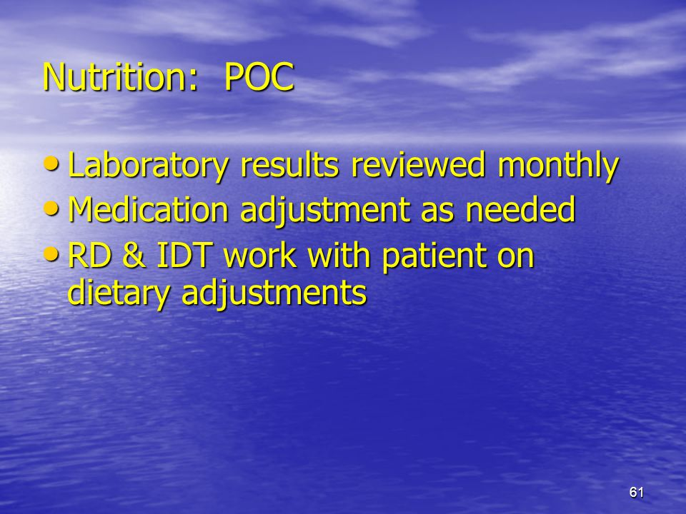Nutrition: POC Laboratory results reviewed monthly