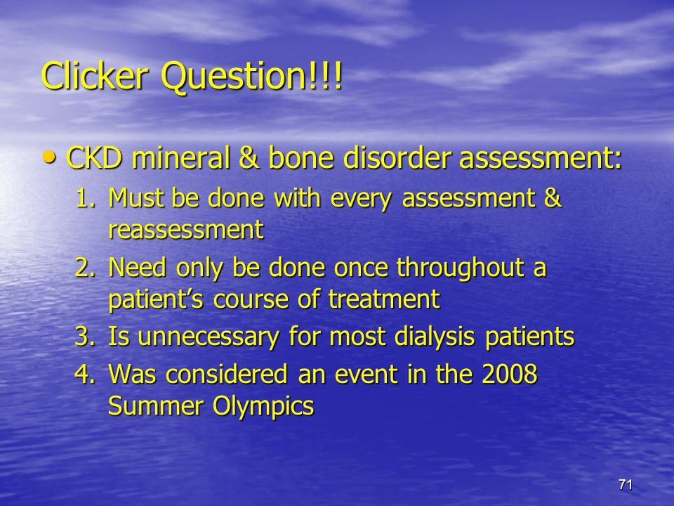 Clicker Question!!! CKD mineral & bone disorder assessment: