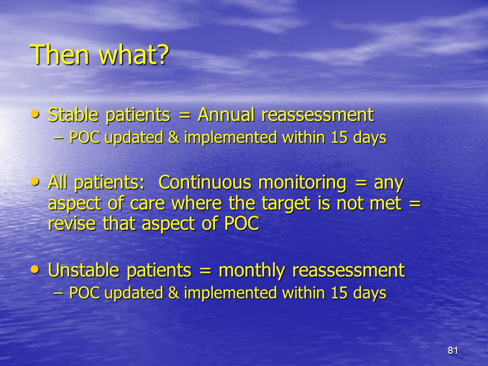 Then what Stable patients = Annual reassessment