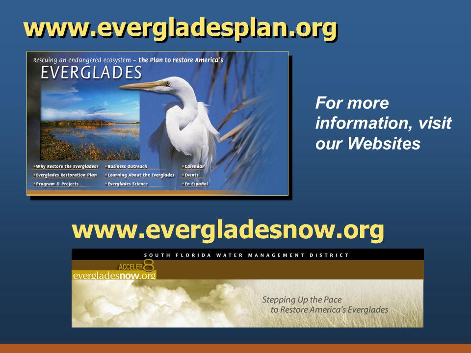 www.evergladesplan.org www.evergladesnow.org