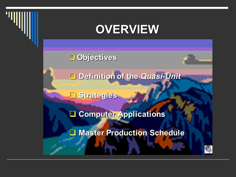 OVERVIEW Definition of the Quasi-Unit Strategies Computer Applications