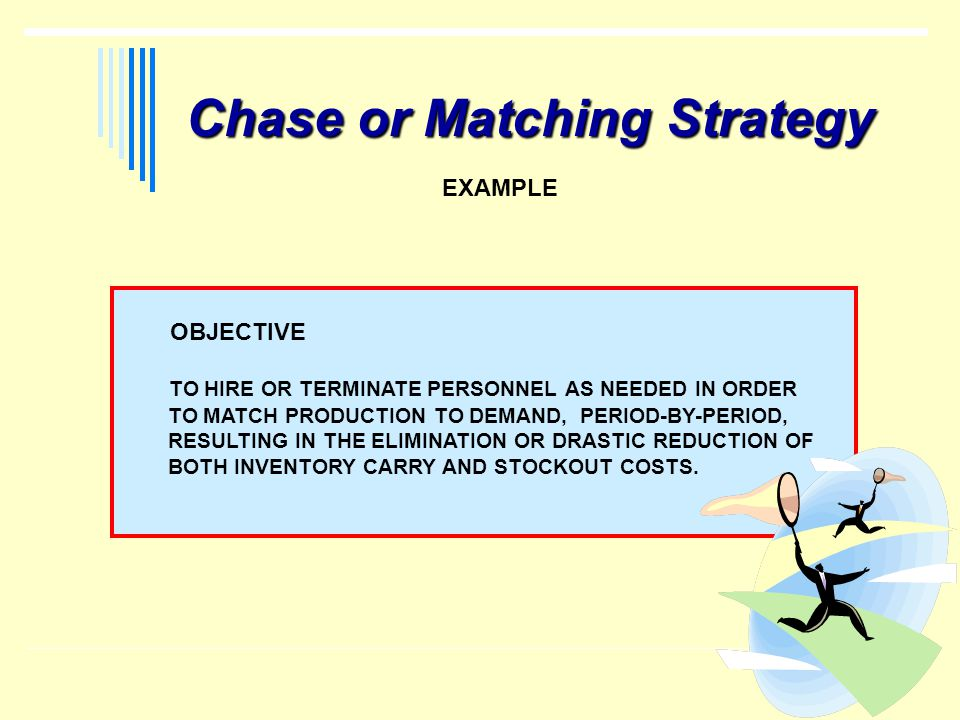 Chase or Matching Strategy