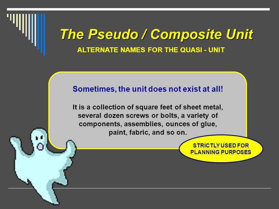 The Pseudo / Composite Unit