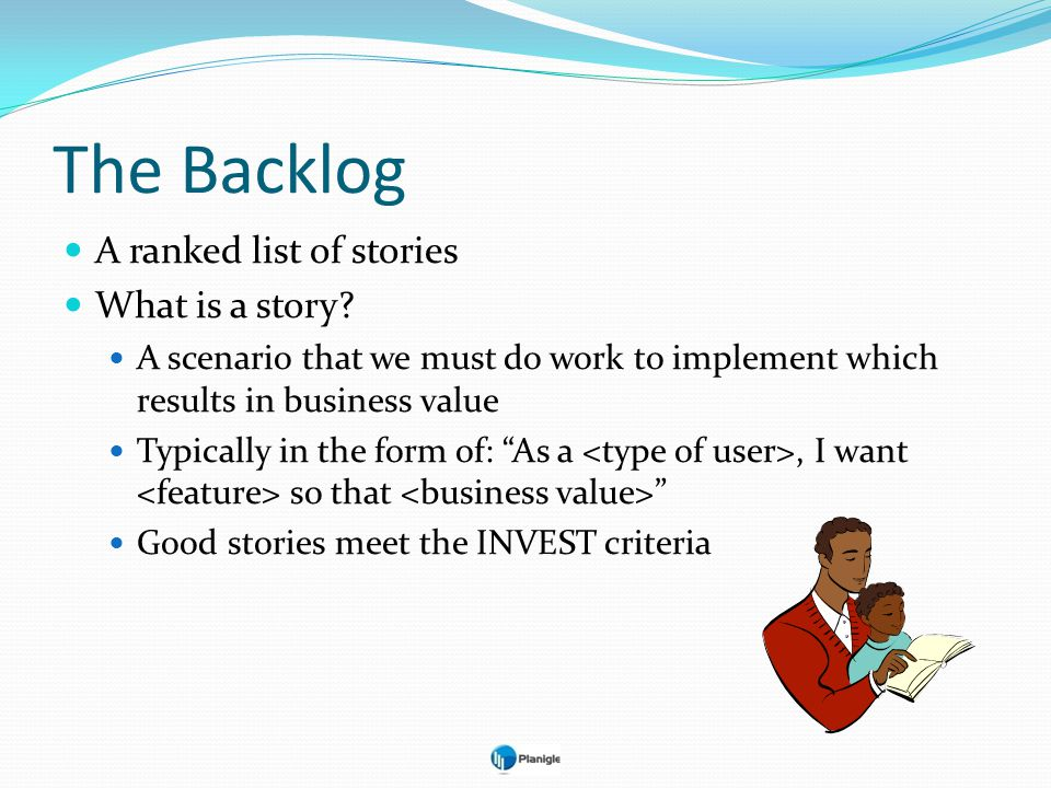 The Backlog A ranked list of stories What is a story