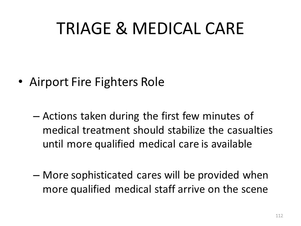 TRIAGE & MEDICAL CARE Airport Fire Fighters Role