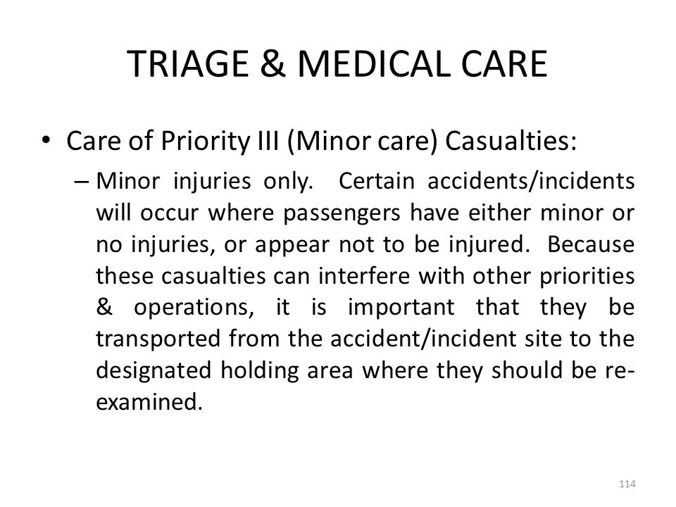 TRIAGE & MEDICAL CARE Care of Priority III (Minor care) Casualties: