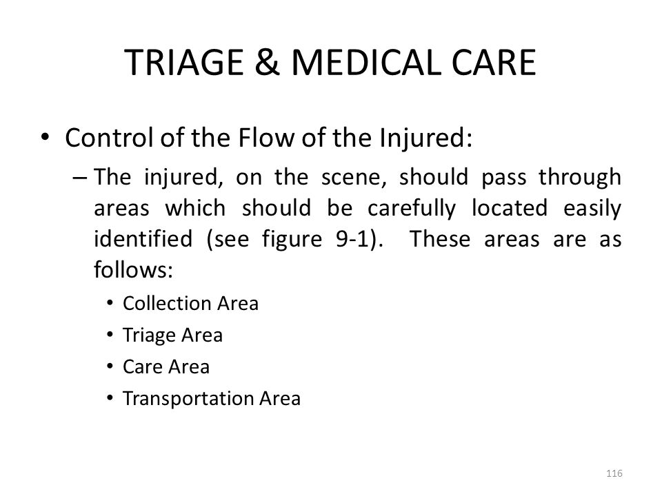 TRIAGE & MEDICAL CARE Control of the Flow of the Injured: