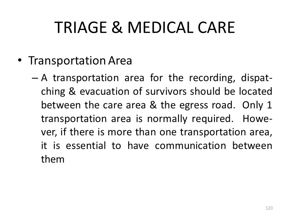 TRIAGE & MEDICAL CARE Transportation Area
