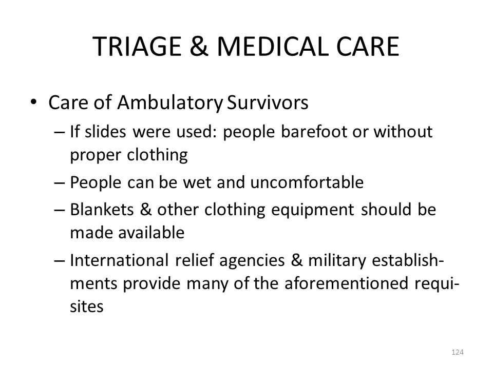 TRIAGE & MEDICAL CARE Care of Ambulatory Survivors