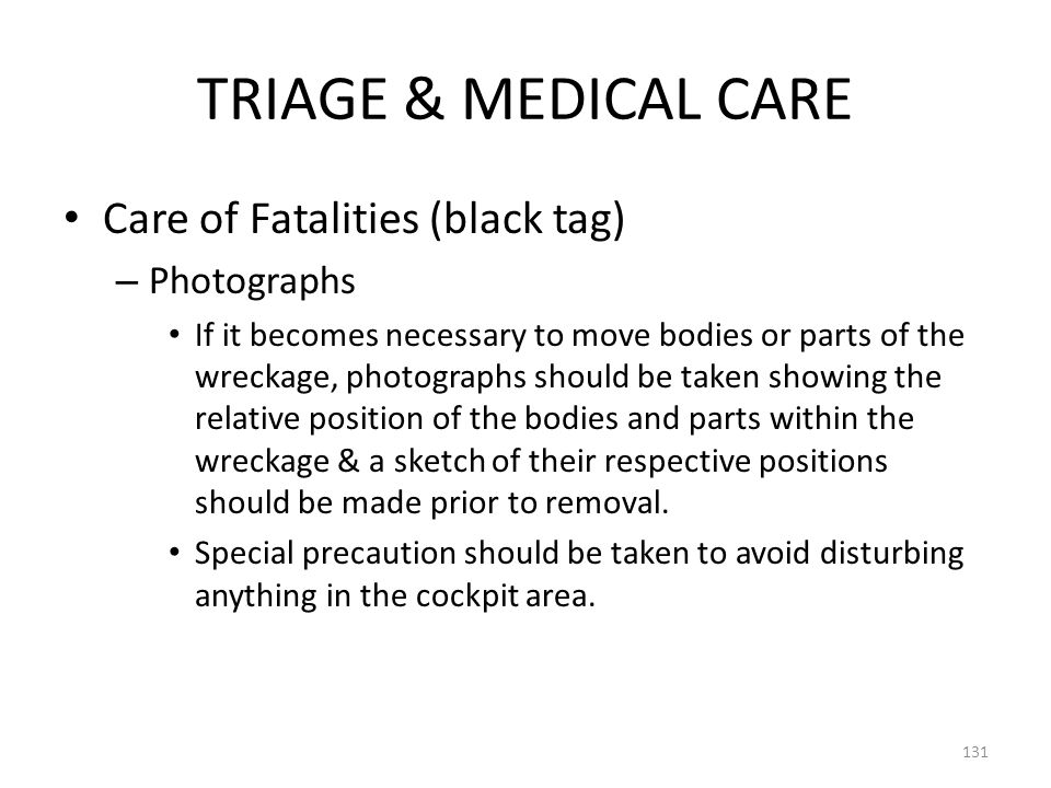 TRIAGE & MEDICAL CARE Care of Fatalities (black tag) Photographs