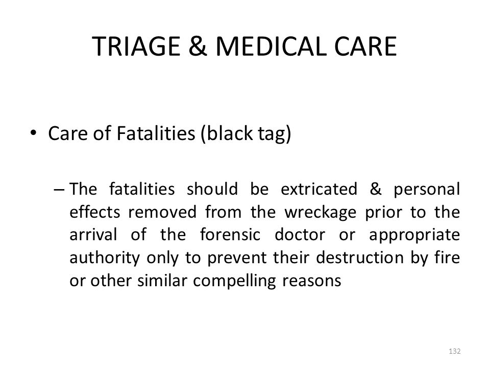 TRIAGE & MEDICAL CARE Care of Fatalities (black tag)