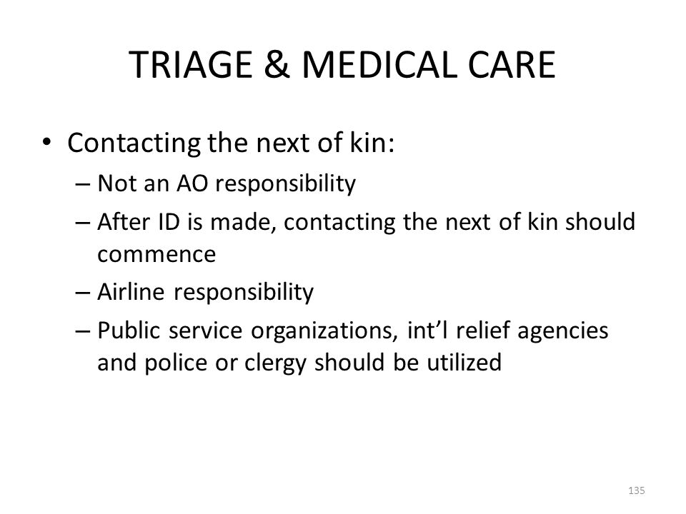 TRIAGE & MEDICAL CARE Contacting the next of kin: