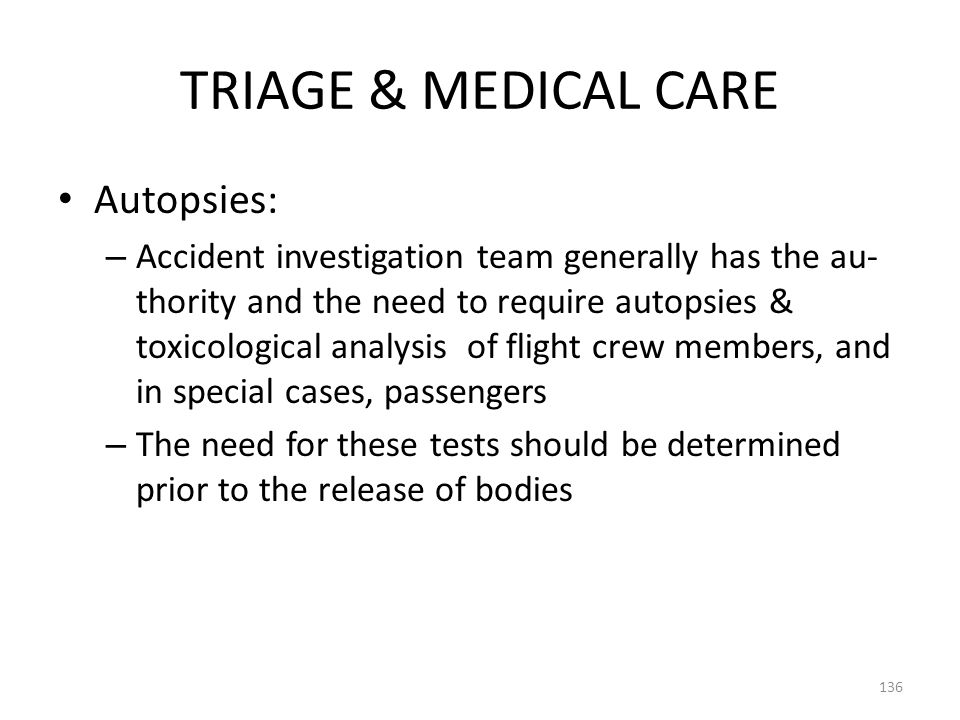 TRIAGE & MEDICAL CARE Autopsies: