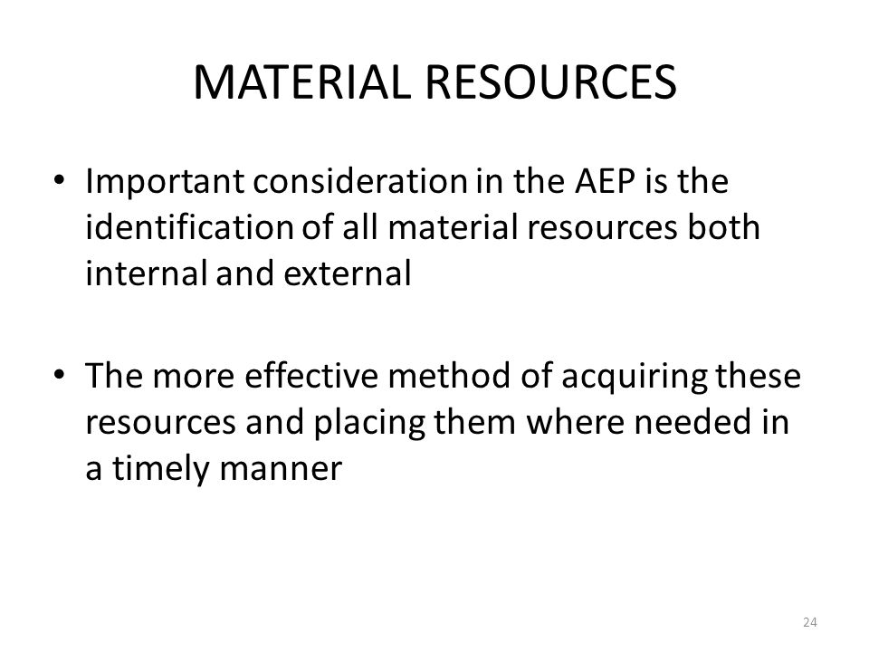 COSCAP-BAG MATERIAL RESOURCES. Important consideration in the AEP is the identification of all material resources both internal and external.