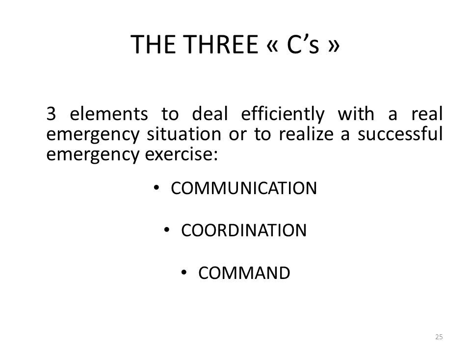 COSCAP-BAG THE THREE « C's » 3 elements to deal efficiently with a real emergency situation or to realize a successful emergency exercise: