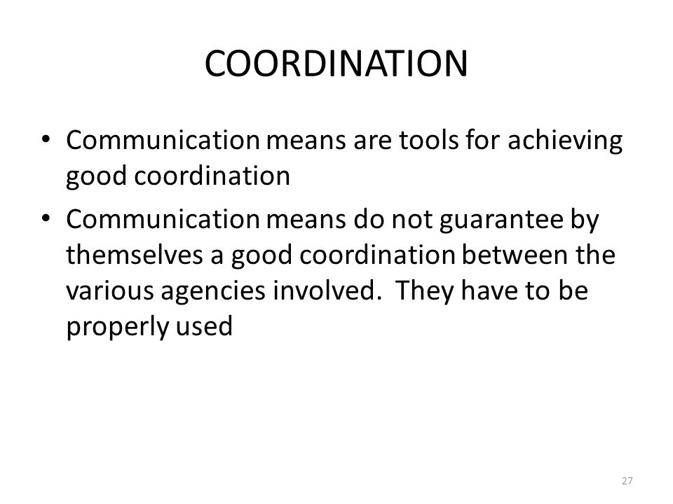 COSCAP-BAG COORDINATION. Communication means are tools for achieving good coordination.
