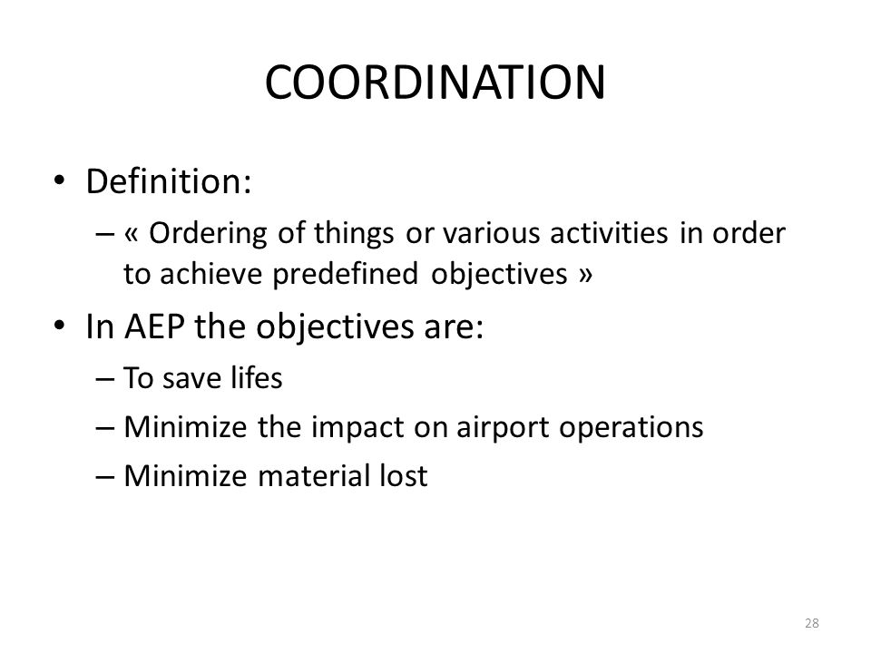 COORDINATION Definition: In AEP the objectives are: