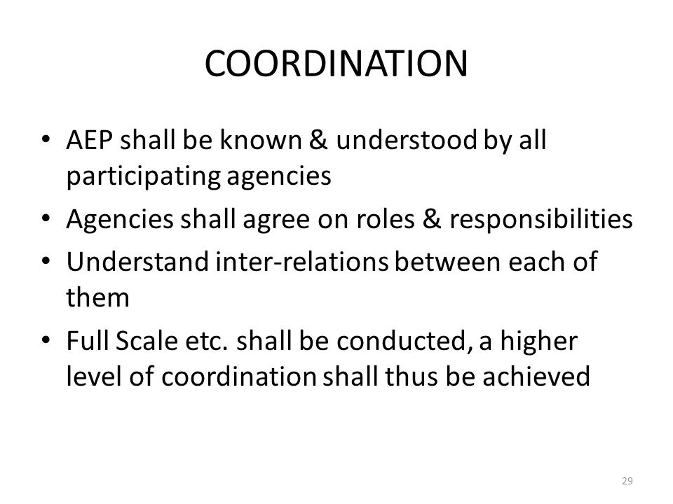 COSCAP-BAG COORDINATION. AEP shall be known & understood by all participating agencies. Agencies shall agree on roles & responsibilities.