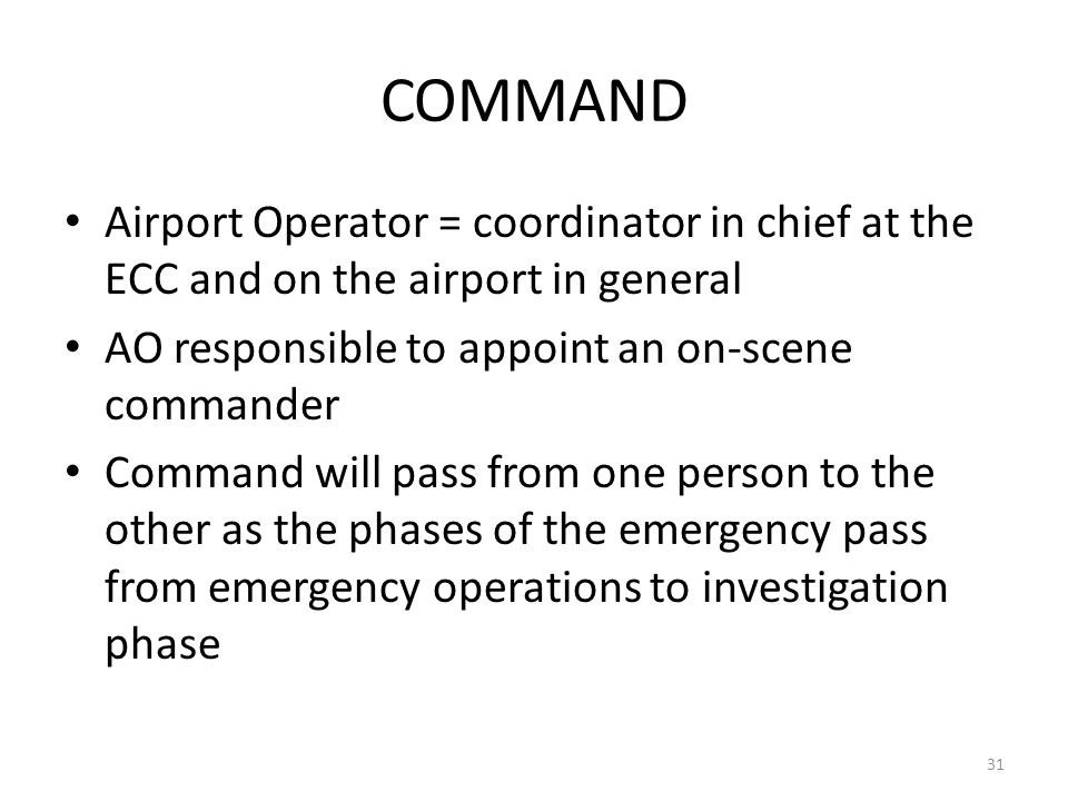 COSCAP-BAG COMMAND. Airport Operator = coordinator in chief at the ECC and on the airport in general.